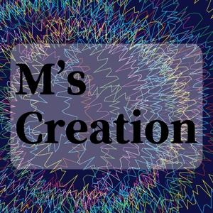 M's Creation
