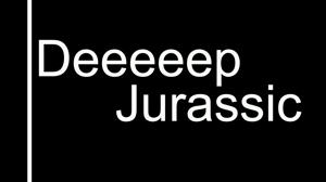 Deeeeep-Jurassic